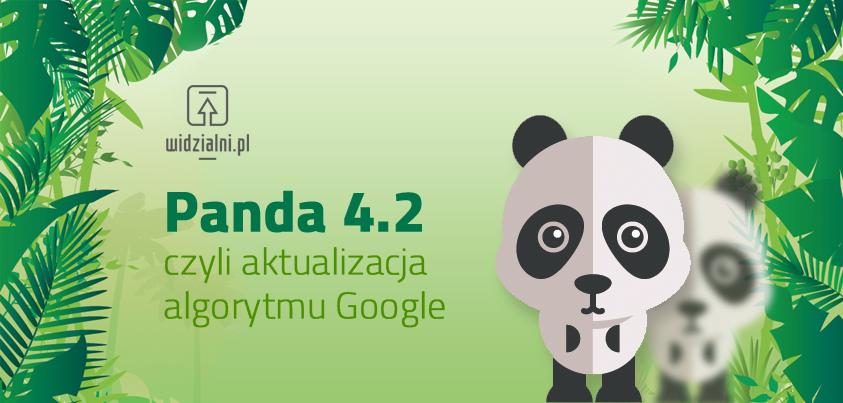 Powolna Panda 4.2, czyli ostatnia aktualizacja algorytmu Google