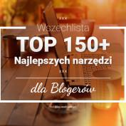 Wszechlista 150 najlepszych narzędzi dla blogerów