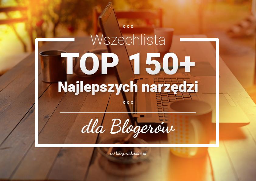 Wszechlista 150 najlepszych narzędzi dla blogerów – Ultimate list of 150 blogging tools