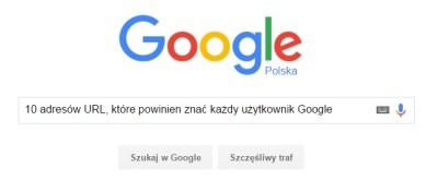 10 adresów URL, które powinien znać każdy użytkownik Google