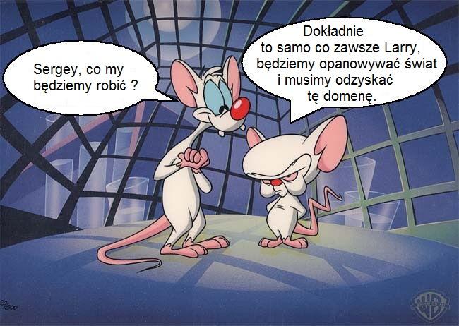 Sergey i Larry co bedziemy dzisiaj robic