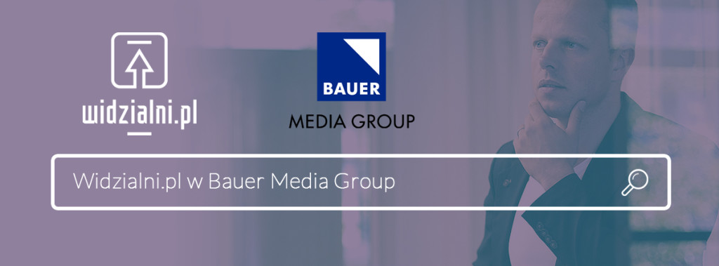Idziemy do przodu – staliśmy się częścią Grupy Bauer