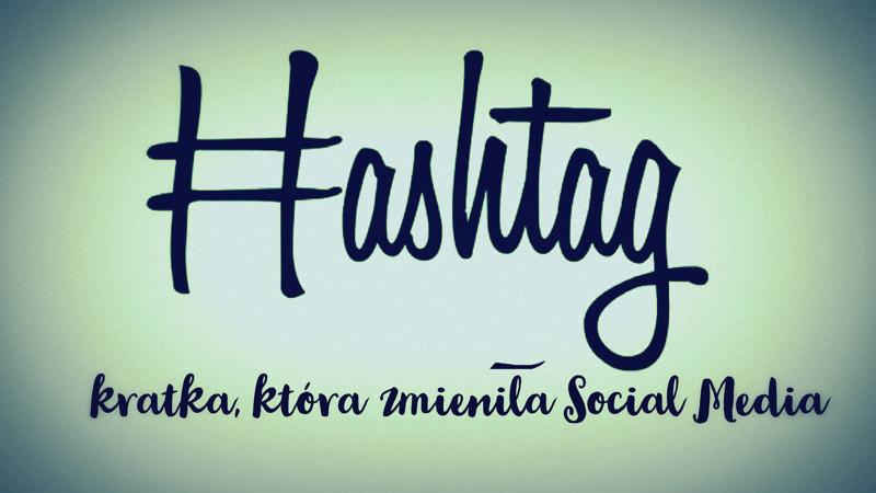 #Hashtag – co to jest i gdzie jest używany?