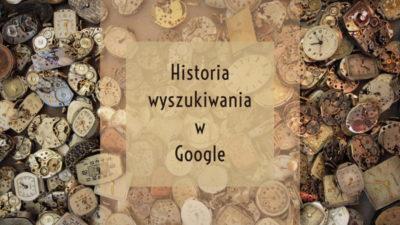 Jak usunąć historię wyszukiwania i aktywności w Google?