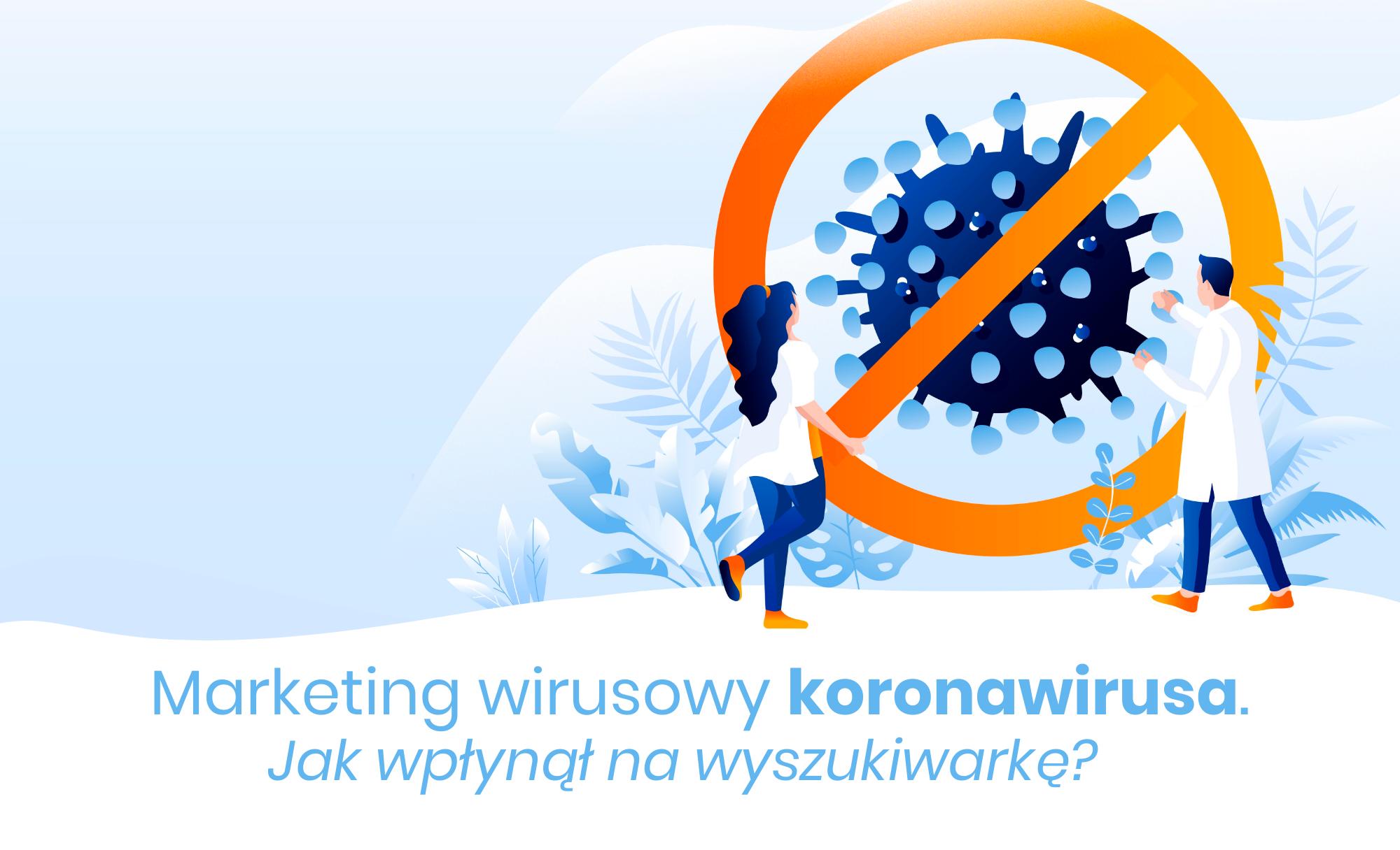 Marketing wirusowy koronawirusa. Jak wpłynął na wyszukiwarkę?