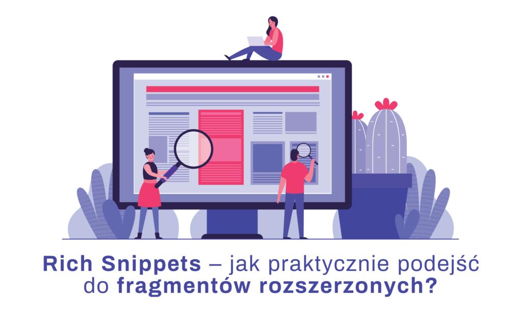 Rich Snippets – jak praktycznie podejść do fragmentów rozszerzonych?