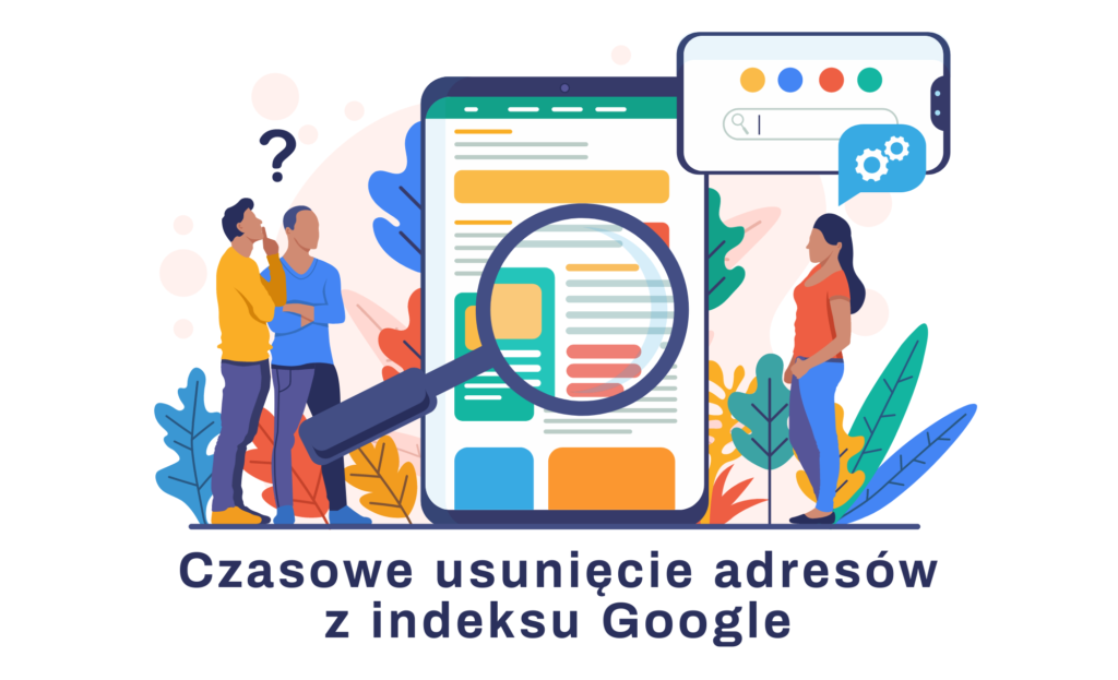 Czasowe usunięcie adresów z indeksu Google