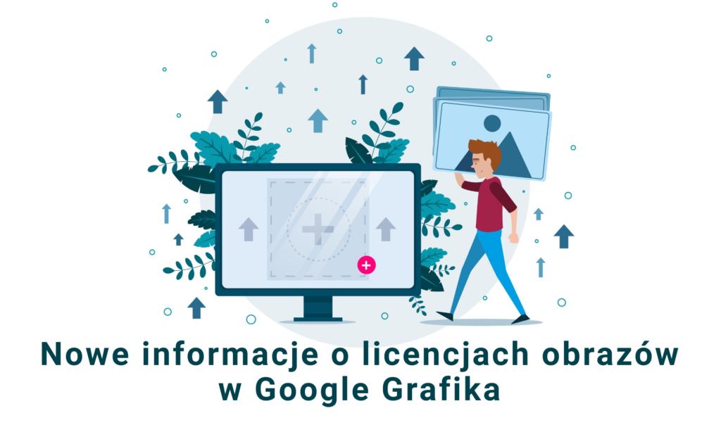 Nowe informacje o licencjach obrazów w Google Grafika