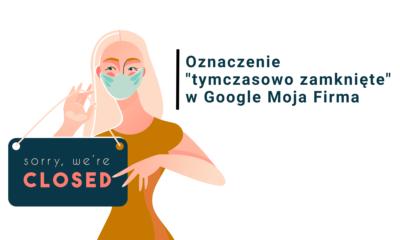 """Oznaczenie """"tymczasowo zamknięte"""" w Google Moja Firma"""