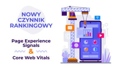 Page Experience Signals i Core Web Vitals – nowy czynnik rankingowy w wyszukiwarce Google