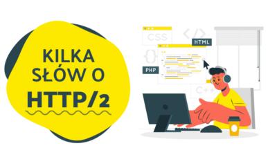 Kilka słów o HTTP/2