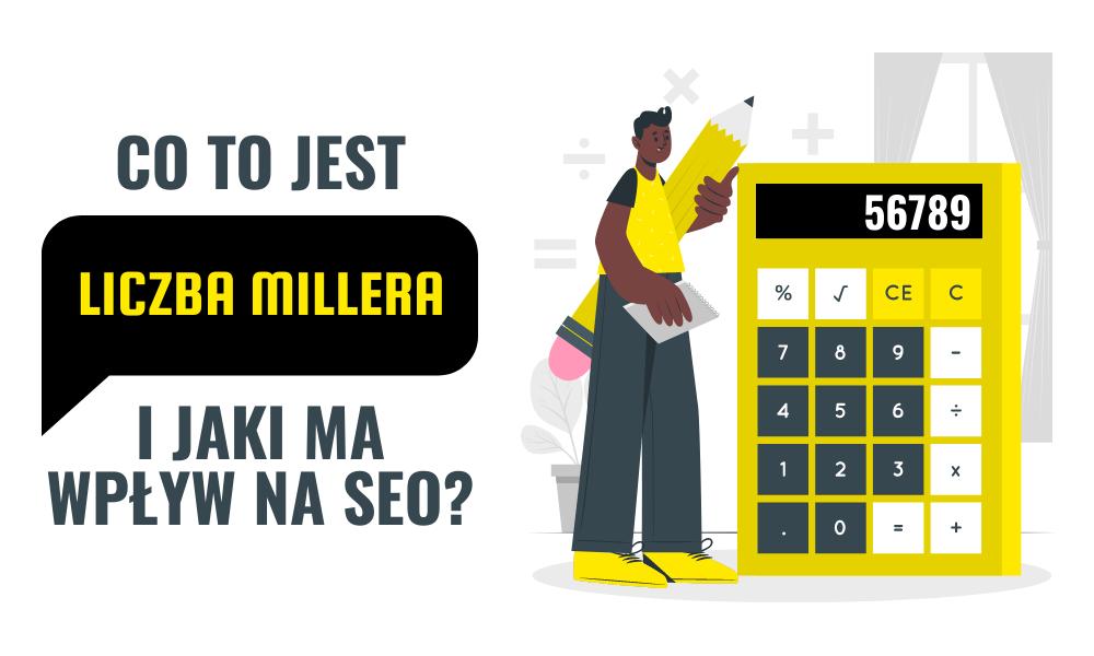 Liczba Millera – co to jest i jaki ma wpływ na SEO?